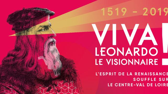 Viva Leonardo - 500 Renaissances en Val de Loire
